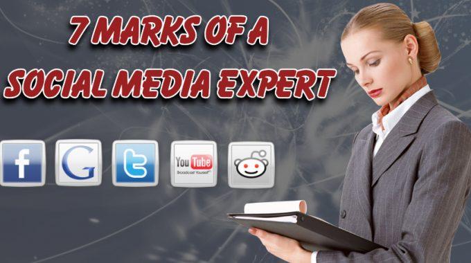 7 Marks Of A Social Media Expert